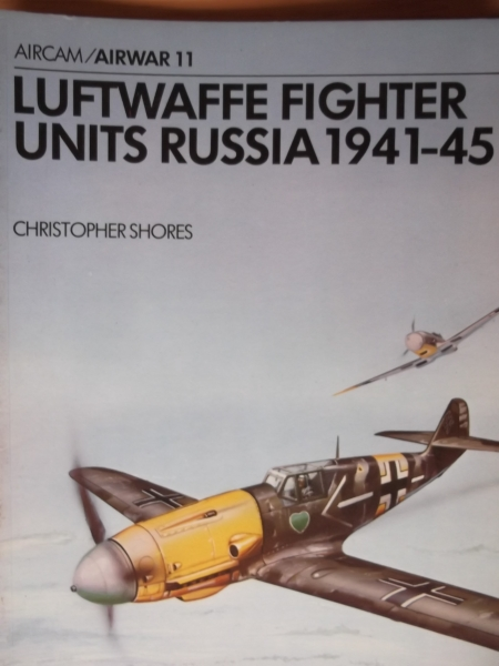 11. LUFTWAFFE FIGHTER UNITS RUSSIA 1941-45